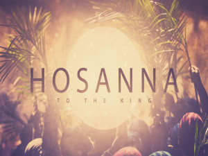 Hosanna to the King Palm Sunday Easter PowerPoint